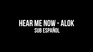 ► Hear Me Now - Alok & Bruno Martini | Sub Español