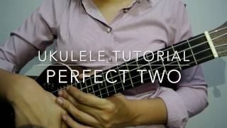 Perfect Two (Auburn) - Ukulele Tutorial