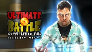 究極の聖戦 Ultimate Battle FULL (Goku VS Kefla) - Akira Kushida | (Cover Latino)