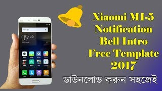 Xiaomi Mi-5 Notification Bell intro Free Template  download 2017