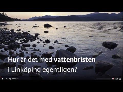 Hur är det med vattenbristen i Linköping egentligen?
