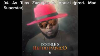 04.  As Tuas Zamigas ft.  Abdiel (prod.  Mad Superstar)