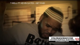 T-rell ft Kevin Gates - Get Paid (unofficial music video)