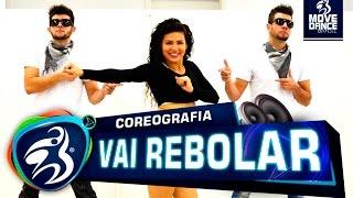 Dennis - Vai Rebolar Feat. Mc Nandinho e Nego Bam - Move Dance Brasil - Coreografia