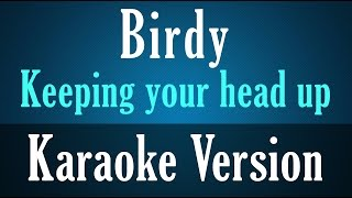 Birdy - Keeping Your Head Up Karaoke Instrumental Lyrics