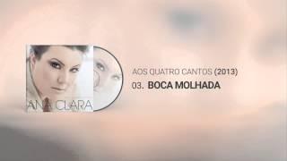 Ana Clara - Boca Molhada