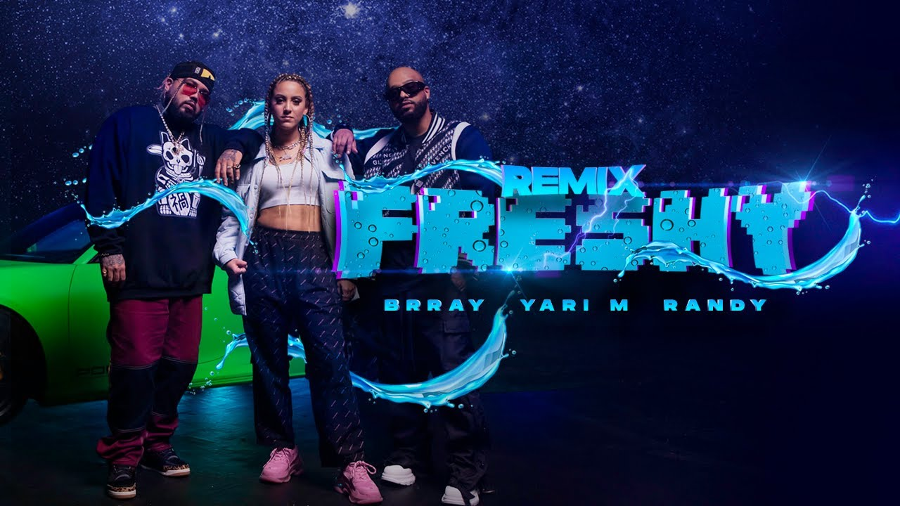 Freshy Remix - Yari M x Randy x Brray