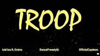 OfficialCaydeon DanceFreestyle | Tobi Lou - Troop