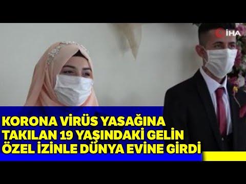Korona Virüs Yasağına Takılan 19 Yaşındaki Gelin Özel İzinle Dünya Evine Girdi