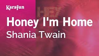 Karaoke Honey I'm Home - Shania Twain *