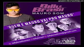 Billy Brasil - Quem e Mauro vai pro Mauro Mauro Som