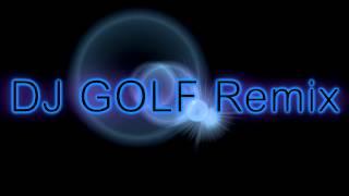 DJ GOLF Remix