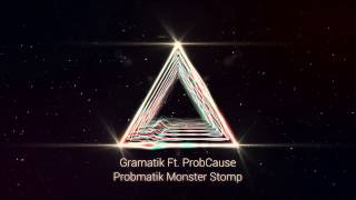 Gramatik - Probmatik Monster Stomp (Feat. ProbCause)