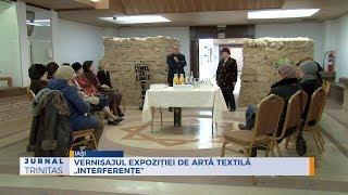 """Vernisajul expozitiei de arta textila """"Interferente"""""""