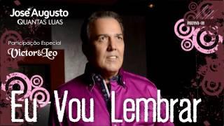 José Augusto - Eu Vou Lembrar (Quantas Luas) / Partc. Victor e Leo