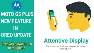 Attentive Display | Moto G5 Plus Android Oreo New Feature | Official Beta Update