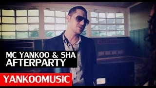 MC YANKOO feat. SHA Afterparty (DoJaja) Official