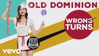 Old Dominion - Wrong Turns (Audio)