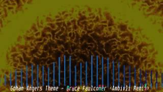 Gohan Angers Theme | Bruce Faulconer (Ambivli Remix)