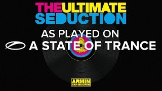 Armin van Buuren vs The Ultimate Seduction - The Ultimate Seduction [ASOT 771] **TUNE OF THE WEEK**