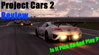 PICK UP AND PLAY? /Project Cars 2 Review
