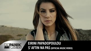 Eirini Papadopoulou - S' Aftin Na Pas | Ειρήνη Παπαδοπούλου - Σ' αυτήν Να Πας | Official Music Video