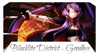 Nightcore - Goodbye [Blacklite District]