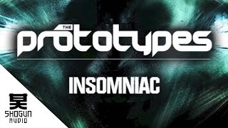 The Prototypes - Insomniac