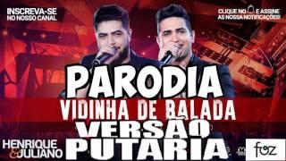Henrique e Juliano vidinha de balada (PARODIA) Versão Putaria