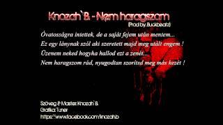 Knozah` B. - Nem haragszom (Prod by. Buckbeatz)