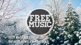 Fetty Wap x KHS ft. Josh Levi - Trap Queen (KLYMVX & Samuraii Remix)