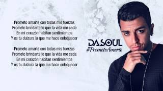 """Dasoul """"Prometo Amarte"""" (Con Letra)"""