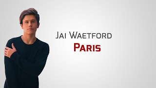 Jai Waetford - Paris [Lyrics]