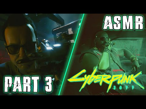 ASMR GAMING   CyberPunk 2077: Walkthrough Part 3   In The Big Leagues & New Cyberware ~ Chewing Gum