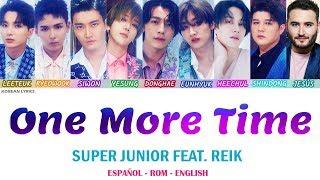 Super Junior - One More Time (Otra Vez) (feat. REIK) | Lyrics: Español - Rom -English