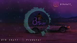 8th Shuff' - Predator / (13 Block X Myth Syzer #typebeat )