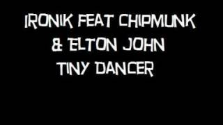 Ironik ft Chipmunk & Elton John-Tiny Dancer
