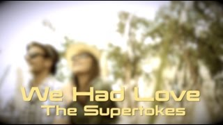 We Had Love (Official Lyric Video) - The Supertokes
