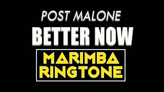 Latest iPhone Ringtone - Better Now Marimba Remix Ringtone - Post Malone