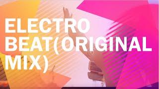 Best Electronic Music EDM 2016 -Electro Beat (Original Mix)