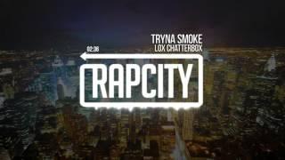 Lox Chatterbox - Tryna Smoke (Prod. TYKU)