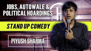 Jobs, Autos & Political Hoardings | Stand Up Comedy by Piyush Sharma