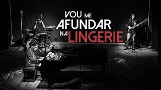 Adriano Zuli - Vou me afundar na lingerie (Arnaldo Baptista)
