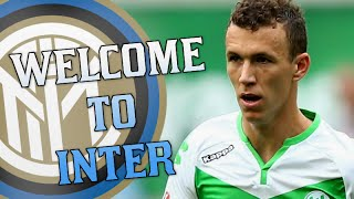 Welcome To Inter Ivan Perisic | Goals & Skills | By Pianeta INTER
