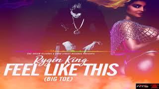 Rygin King - Feel like This (BIG TOE)