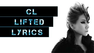 CL - LIFTED - LYRICS
