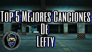 Top 5 Mejores Canciones De Lefty