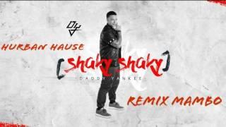 Daddy Yankee Shaky Shaky Remix Mambo