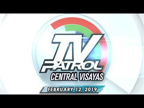 TV Patrol Central Visayas - February 12, 2019