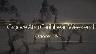 Groove Afro caribbean Weekend - October 2016 Trailer